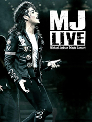 MJ Live - Tribute to Michael Jackson